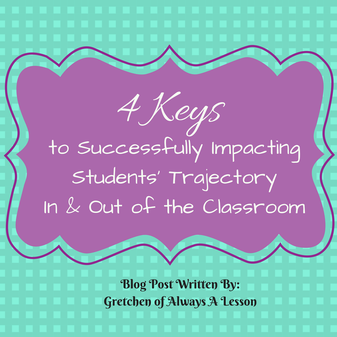 4 Keys to Successfully Impacting Students' Trajectory