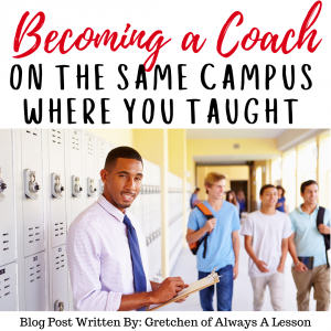 Becoming a Coach on the same Campus Where You Taught