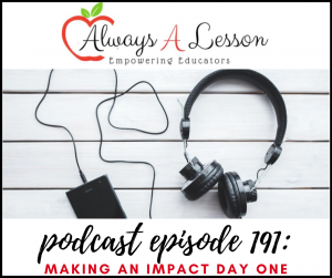 always a lesson podcast: Making an Impact Day One