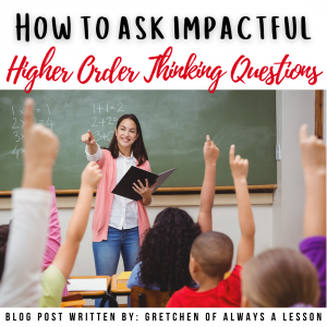 How to ask impactful higher order thinking questions