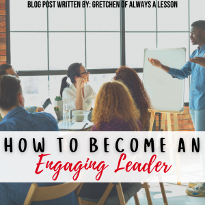 How to Become an Engaging Leader