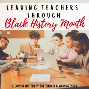 Leading Teachers Through Black History Month