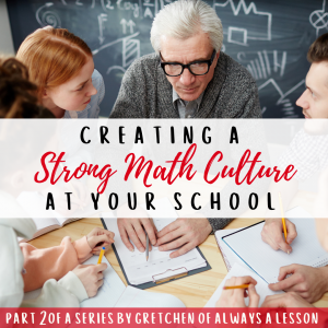 creating strong math culture part 2