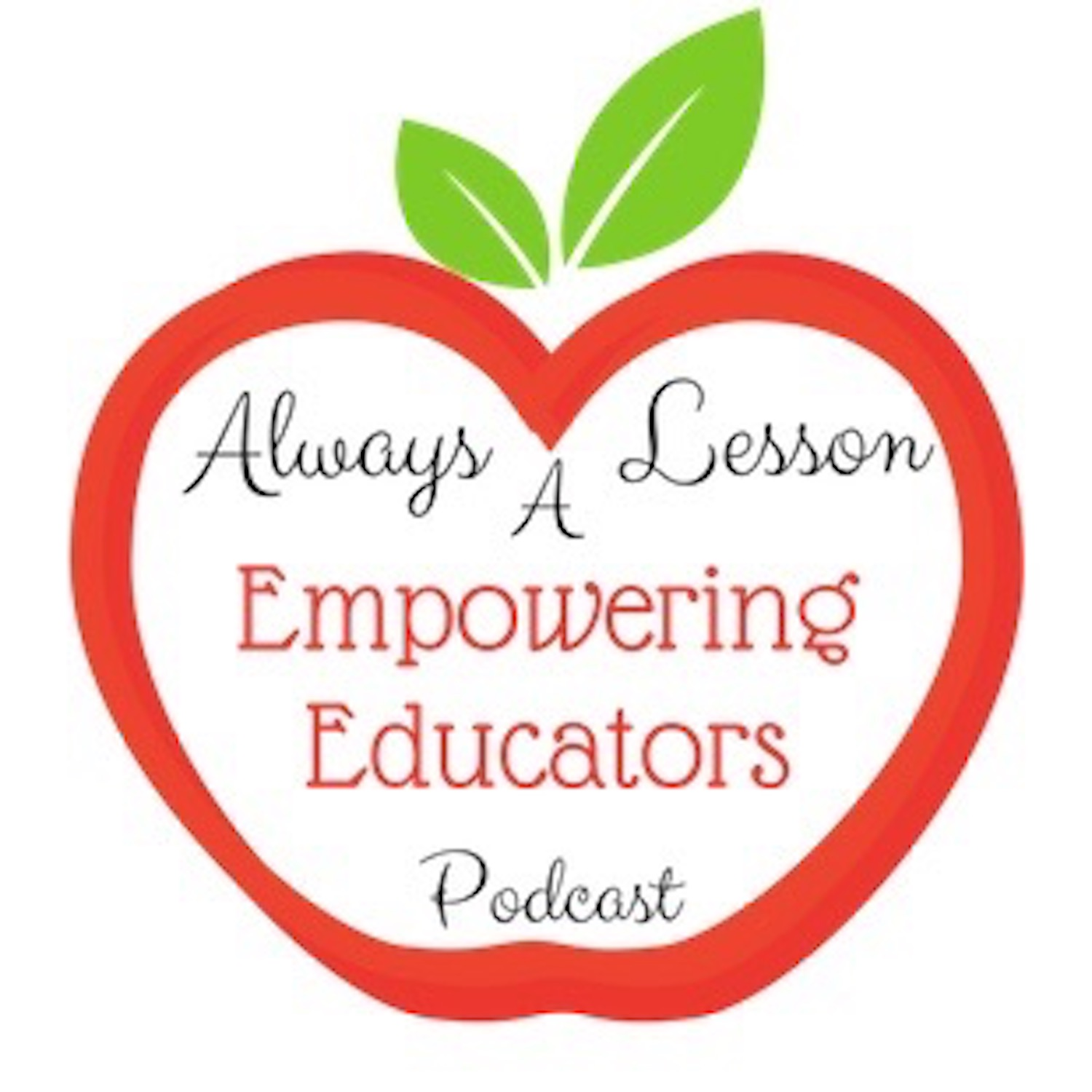 Always A Lesson's Empowering Educators Podcast
